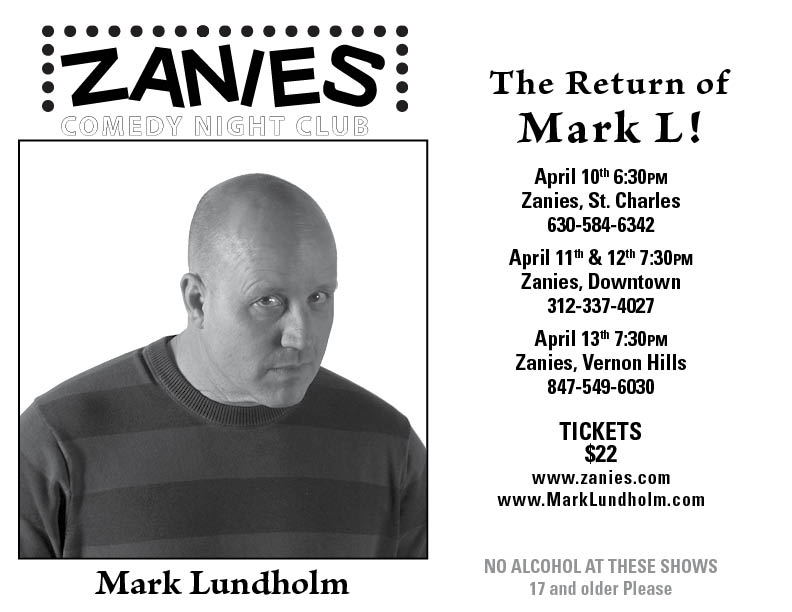 April in Chicago!!! Don't miss Mark Lundholm at Zanies Comedy ...
